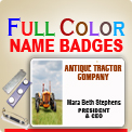 Order Full Color Name Badges and Engraved Name Badges here. Many plastic colors. Most orders in by 4 pm ship next day. Quality Laser Engraving & Crisp Clear Color Badges.
