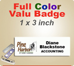 Custom Imprinted Full Color Valu Name Badges. Color Name Badge size is 1 x 3 inch. Place order here for quick shipment.