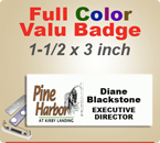Custom Imprinted Full Color Valu Name Badges. Color Name Badge size is 1-1/2 x 3 inch. Place order here for quick shipment.