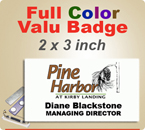 Custom Imprinted Full Color Valu Badges. Color Name Badge size is 2 x 3 inch. Place order here and then email to customercare@insigniah.com your logo in a pdf or ai file at 300 dpi resolution