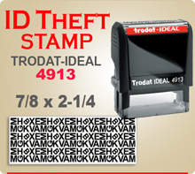 Trodat Ideal 100 4913 ID Theft Stamp. This Trodat Ideal 100 4913 ID Theft Ink Stamp has a 7/8 x 2-1/4 inch imprint area. This Stamp is designed to print over Addresses, Phone Numbers, Bank Account Numbers, etc.