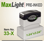MaxLight 33 X Pre Inked Rubber stamp offers the user a durable rugged printing impression, superior imprint quality, over four times the ink and many colors. Order your MaxLight 33 X Today for quick ship. Like Xstamper N-27