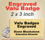 Custom Engraved Valu Name Badges. Name Badge size is 2 x 3 inches. Choose from many background and letter colors.