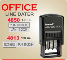 Trodat 4813 or Trodat 4850 Self Ink Line Daters. Select your choice by clicking proper button below and then type in your copy in box provided.