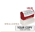 Order Ultimark Pre Inked Rubber Stamp No. UM 06. Stamp is 9/16 x 2-5/16 inches in impression size. Ultimark Pre Inked Rubber Stamps are absolutely top quality.