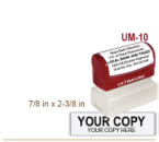 Order Ultimark Pre Inked Rubber Stamp No. UM 10. Stamp is 7/8 x 2-3/8 inches in impression size. Ultimark Pre Inked Rubber Stamps are absolutely top quality.